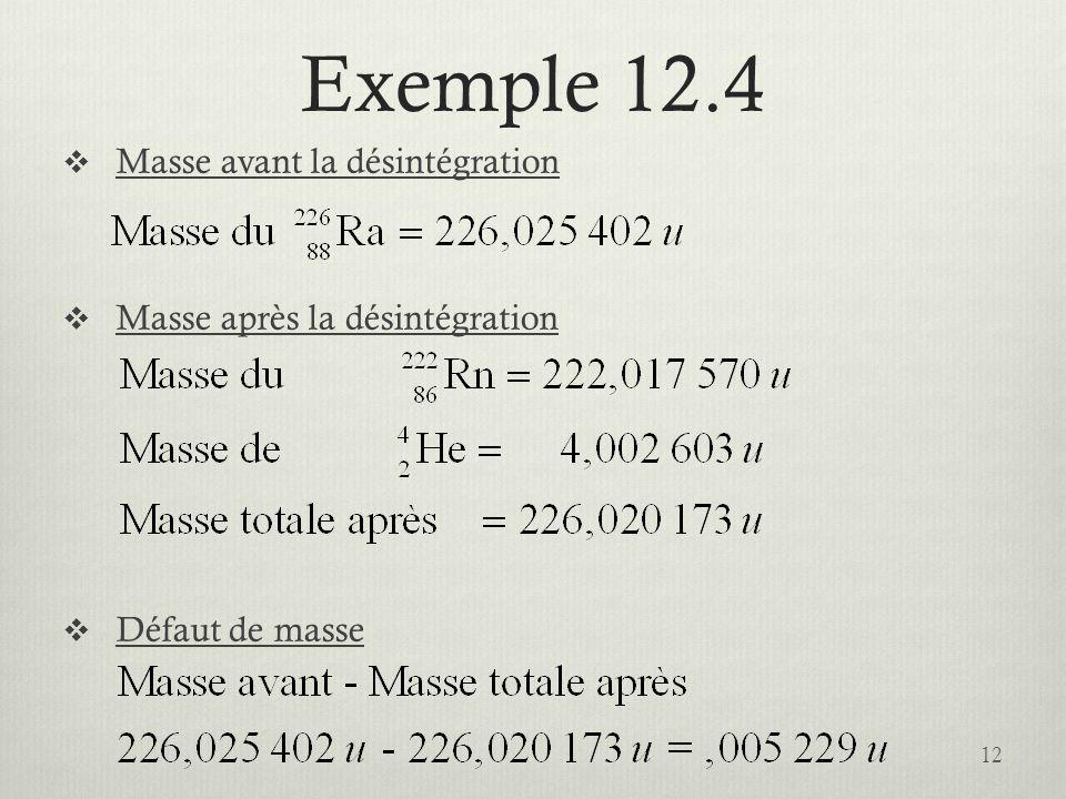Exemple 12.4 Masse avant la désintégration