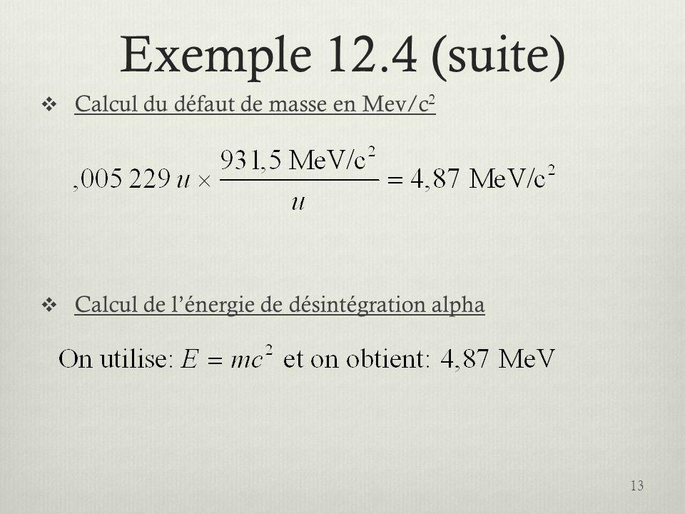 Exemple 12.4 (suite) Calcul du défaut de masse en Mev/c2