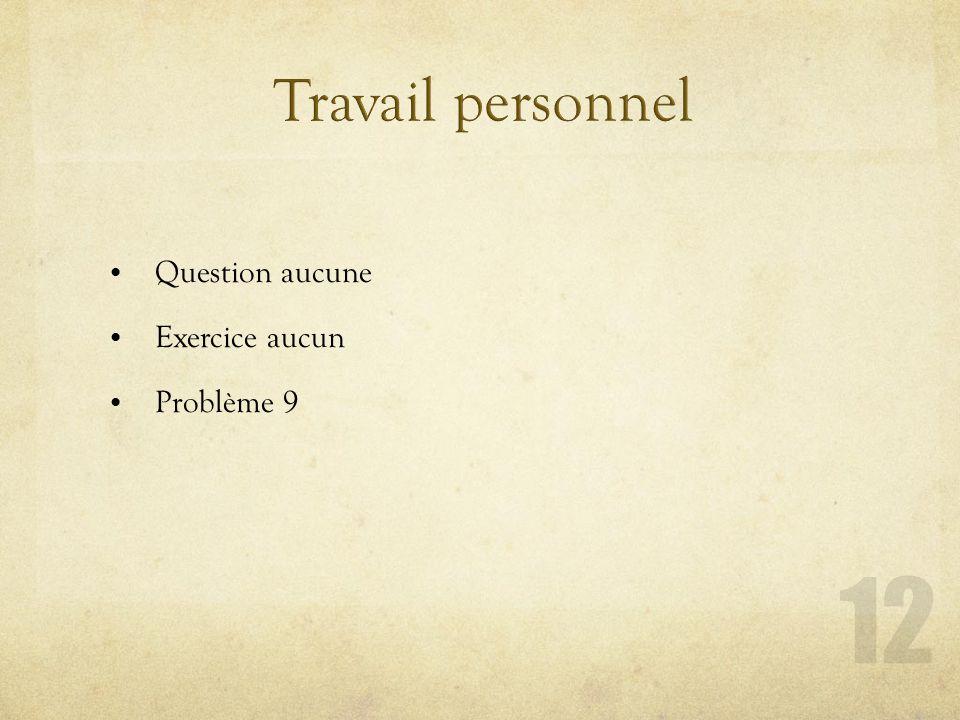 Travail personnel Question aucune Exercice aucun Problème 9
