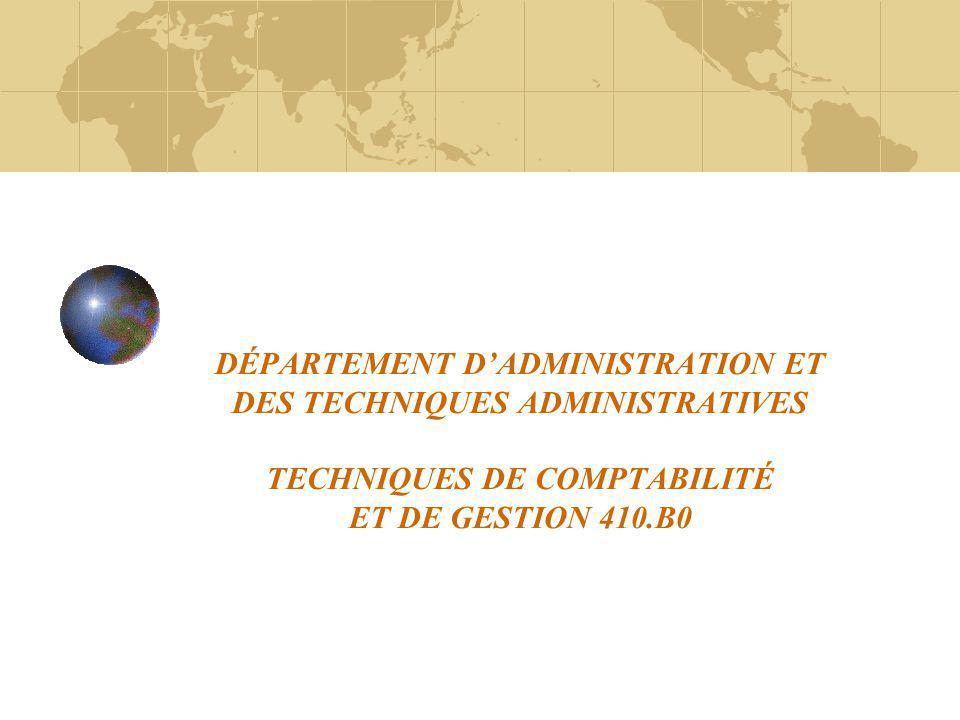 DÉPARTEMENT D'ADMINISTRATION ET DES TECHNIQUES ADMINISTRATIVES TECHNIQUES DE COMPTABILITÉ ET DE GESTION 410.B0