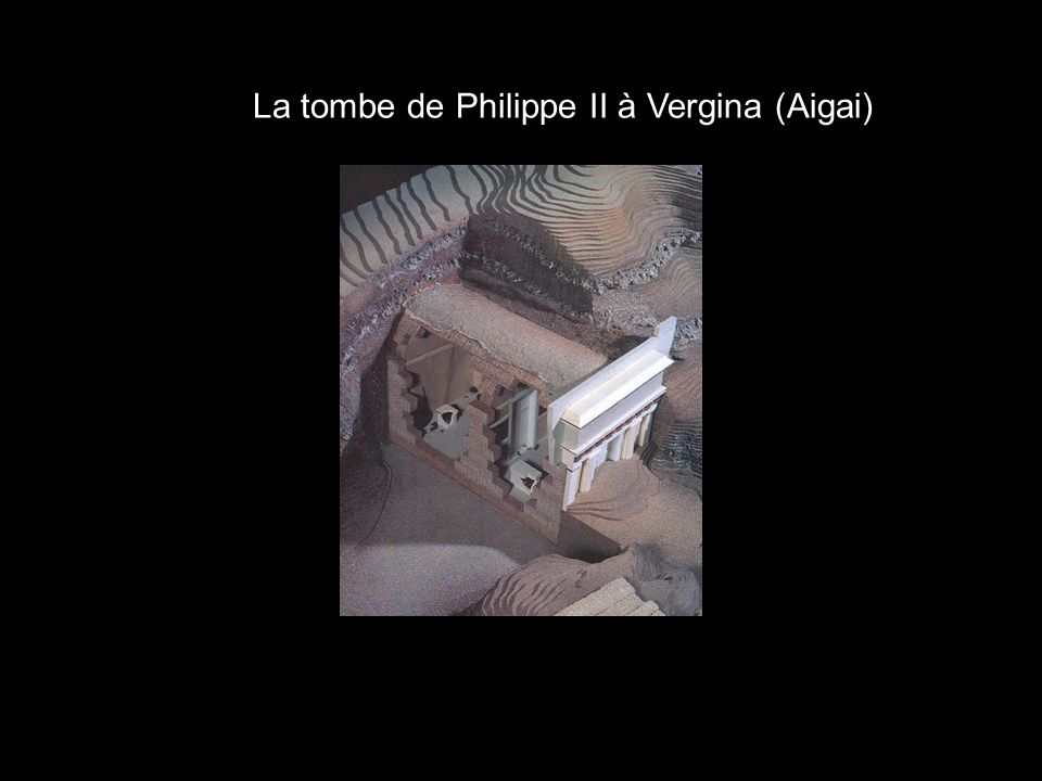 La tombe de Philippe II à Vergina (Aigai)