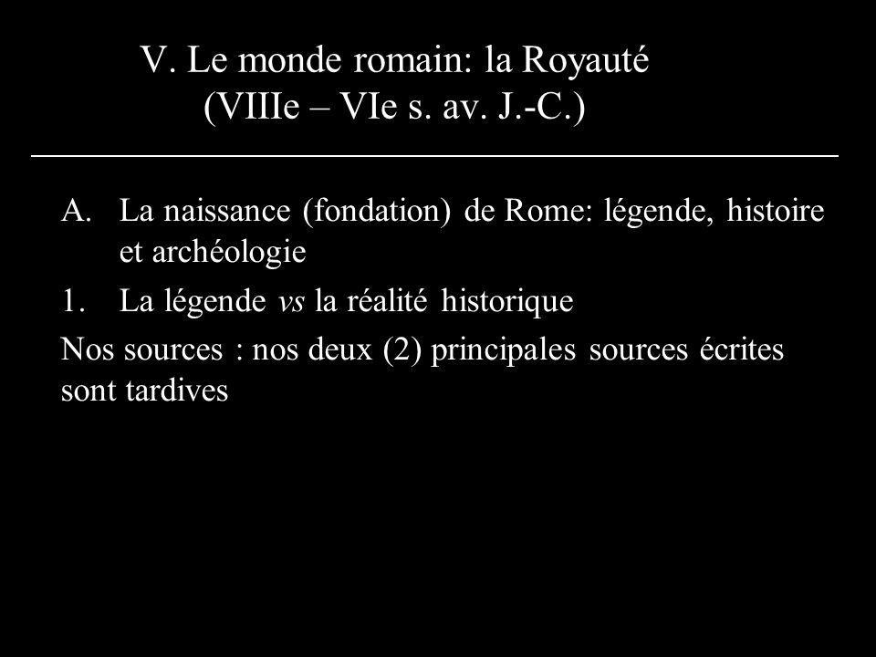 V. Le monde romain: la Royauté (VIIIe – VIe s. av. J.-C.)