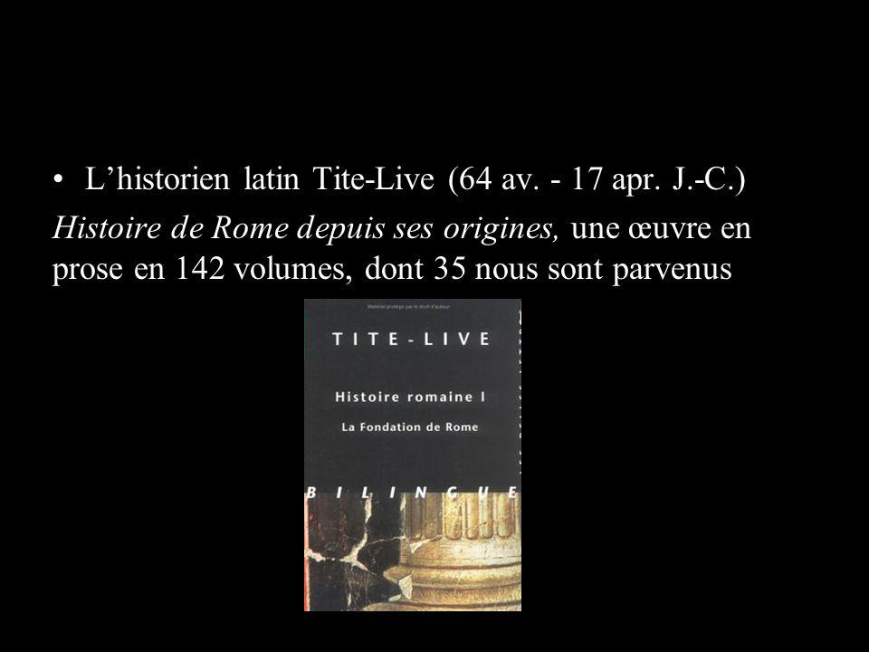 L'historien latin Tite-Live (64 av. - 17 apr. J.-C.)