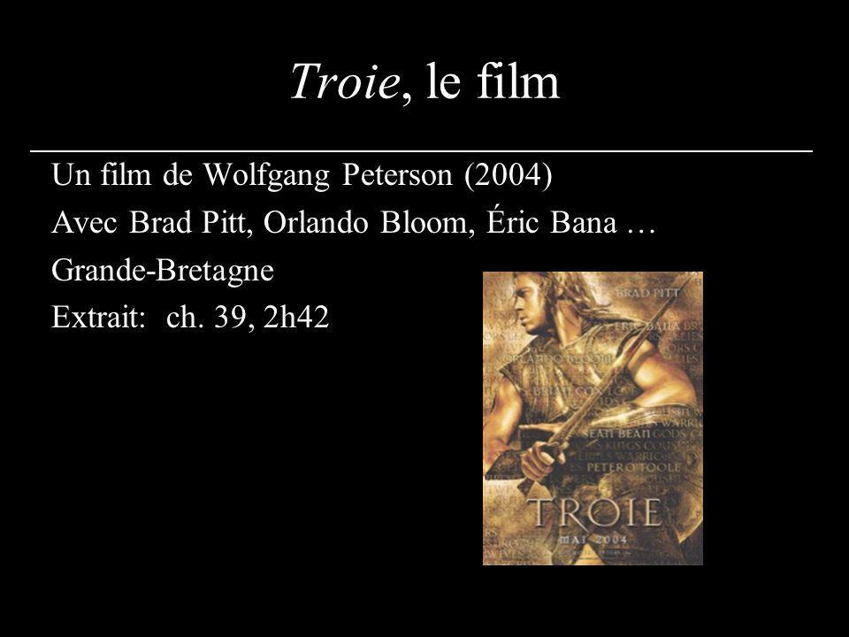 Troie, le film Un film de Wolfgang Peterson (2004) Avec Brad Pitt, Orlando Bloom, Éric Bana … Grande-Bretagne Extrait: ch.