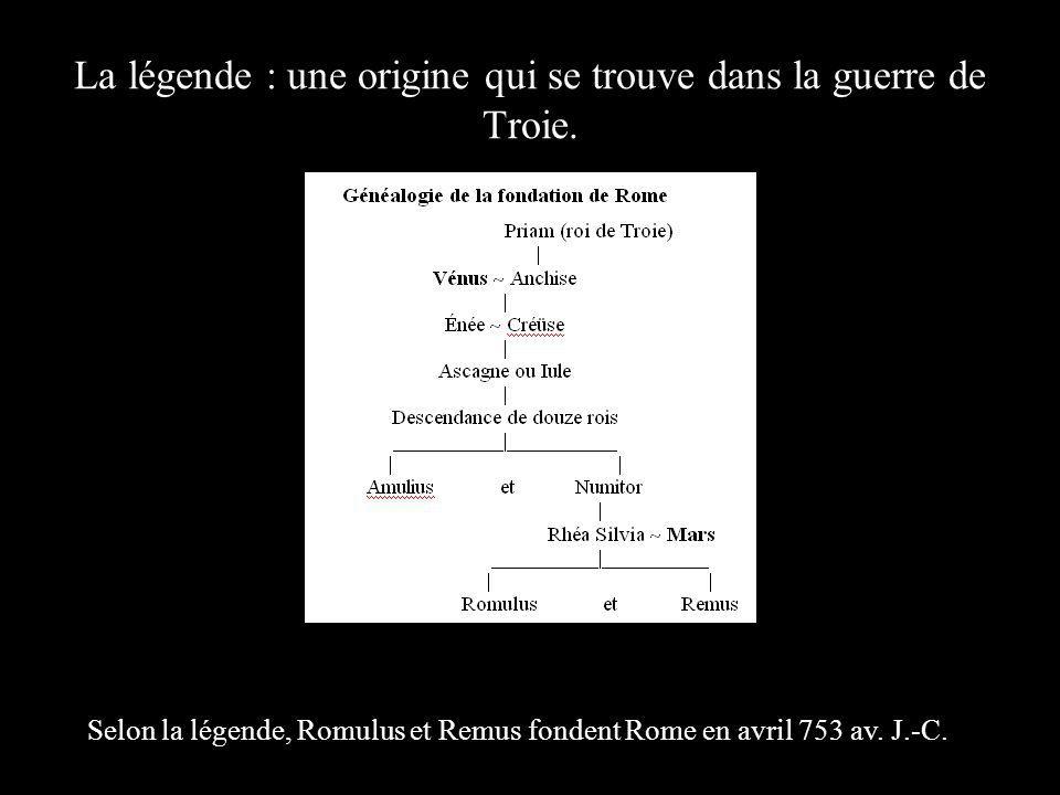 La légende : une origine qui se trouve dans la guerre de Troie.