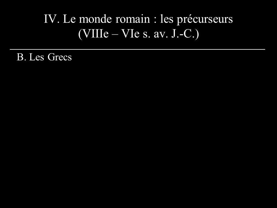 IV. Le monde romain : les précurseurs (VIIIe – VIe s. av. J.-C.)