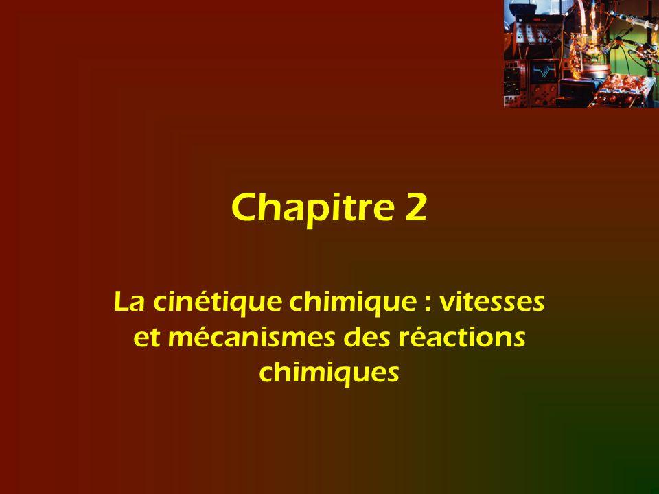 La cinétique chimique : vitesses et mécanismes des réactions chimiques