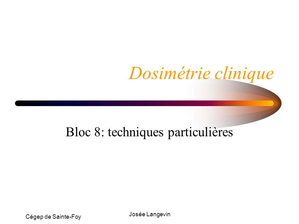 Bloc 8: techniques particulières