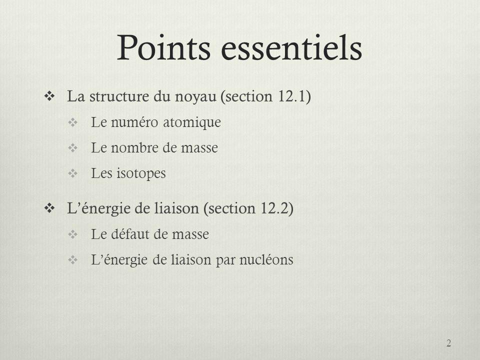 Points essentiels La structure du noyau (section 12.1)