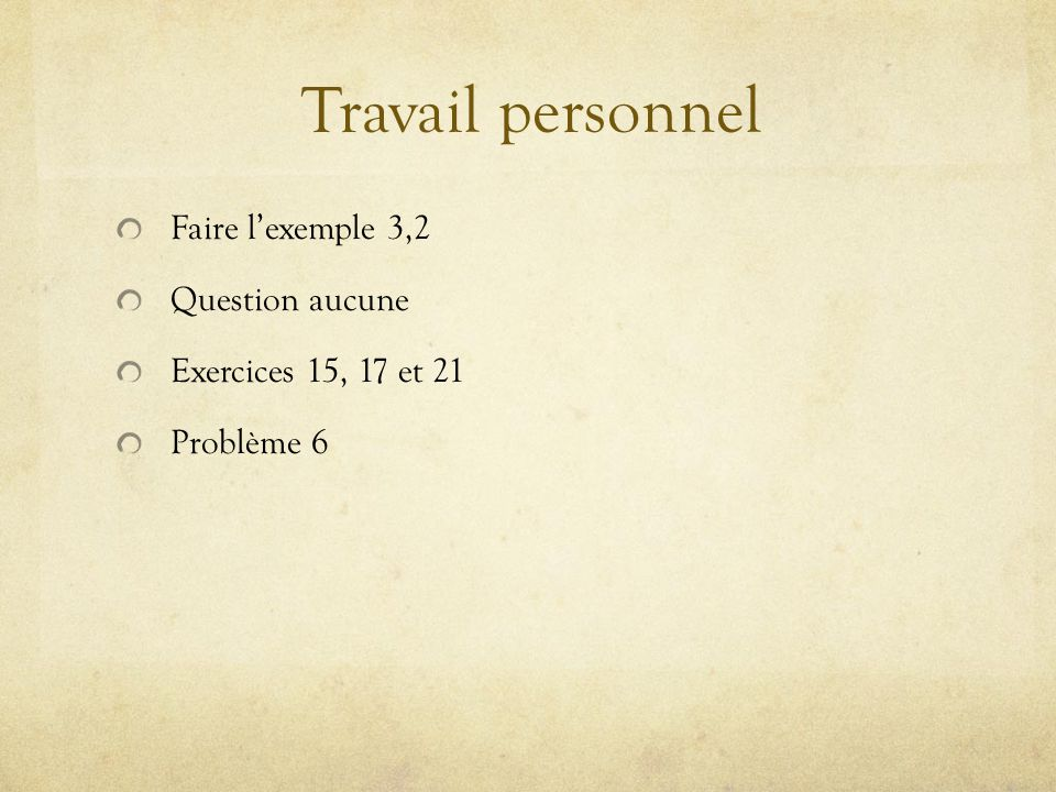 Travail personnel Faire l'exemple 3,2 Question aucune