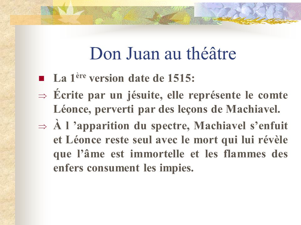 Don Juan au théâtre La 1ère version date de 1515: