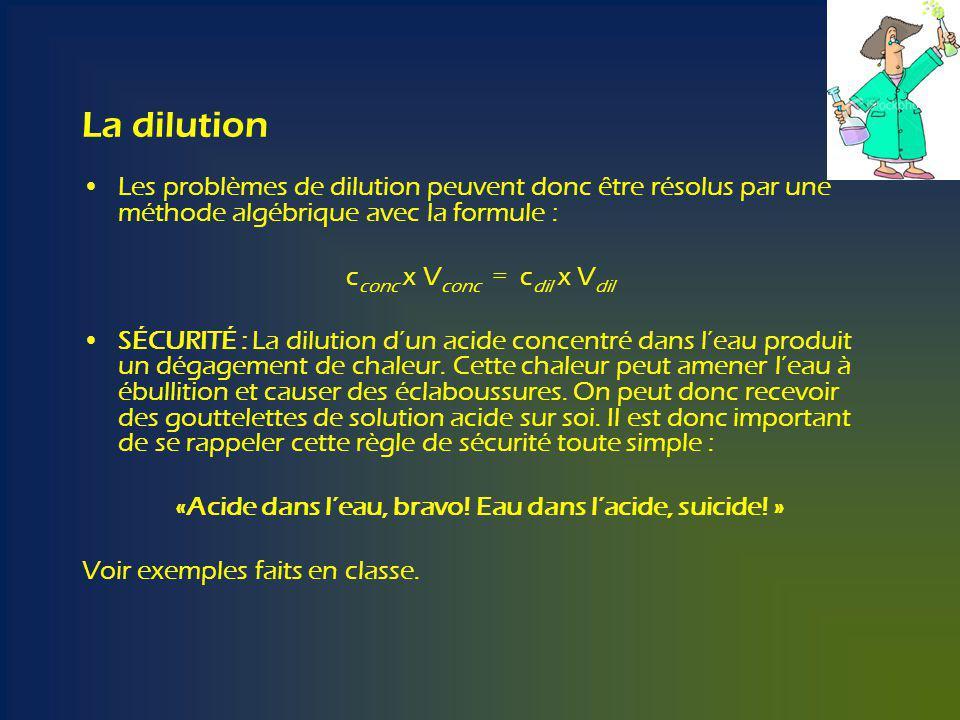 La dilution Les problèmes de dilution peuvent donc être résolus par une méthode algébrique avec la formule :