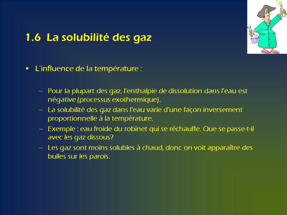 1.6 La solubilité des gaz L'influence de la température :