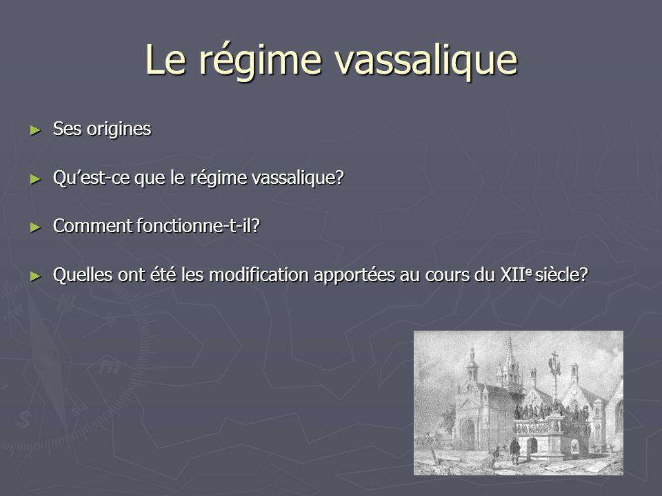 Le régime vassalique Ses origines Qu'est-ce que le régime vassalique