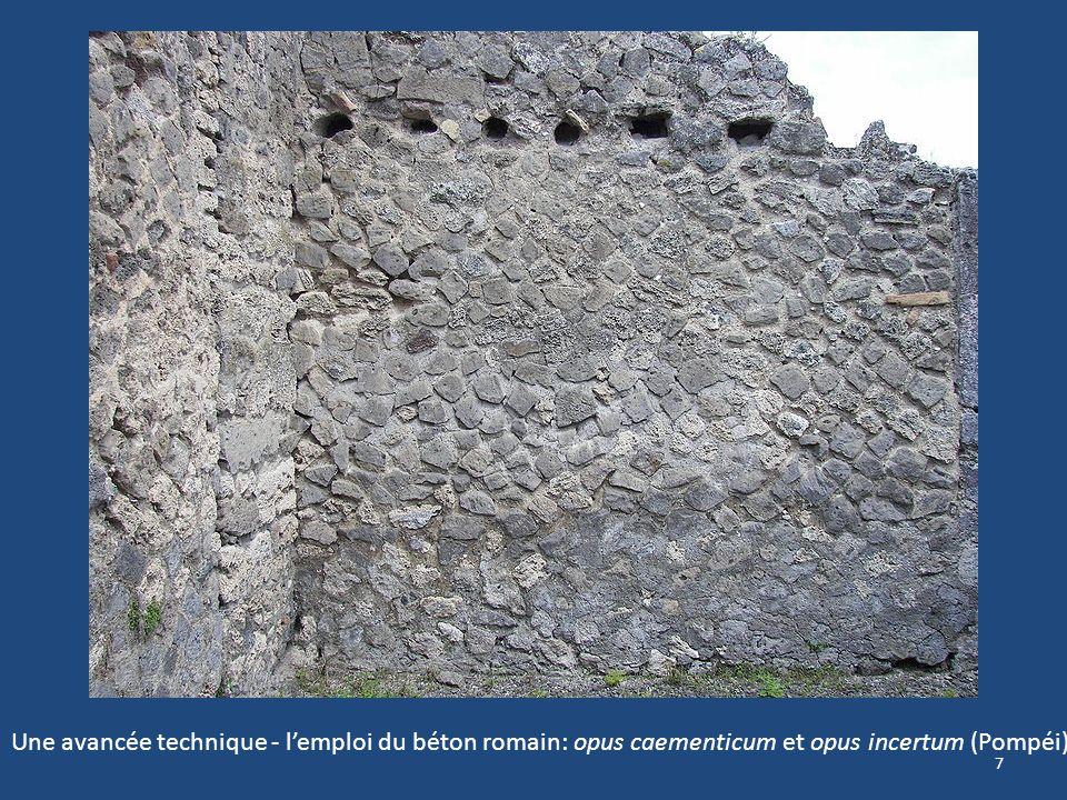 Une avancée technique - l'emploi du béton romain: opus caementicum et opus incertum (Pompéi)