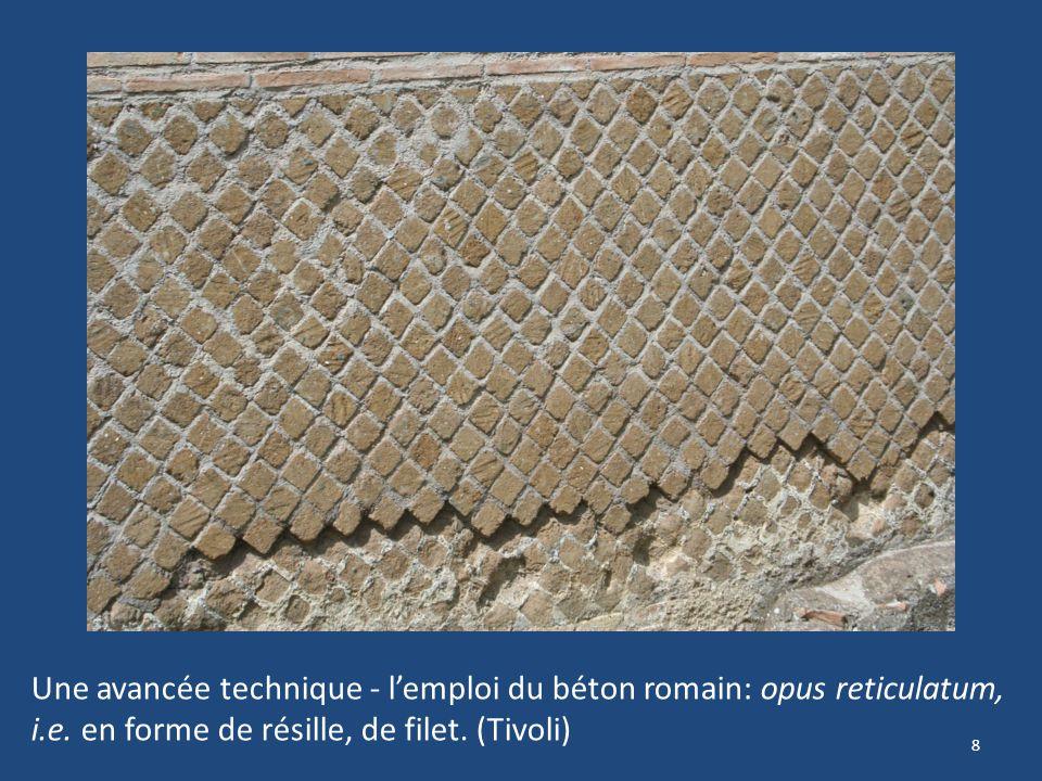 Une avancée technique - l'emploi du béton romain: opus reticulatum,