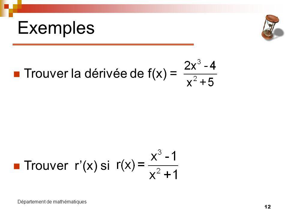 Exemples Trouver la dérivée de f(x) = Trouver r'(x) si