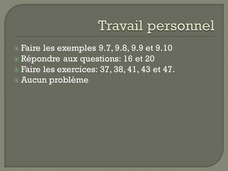 Travail personnel Faire les exemples 9.7, 9.8, 9.9 et 9.10