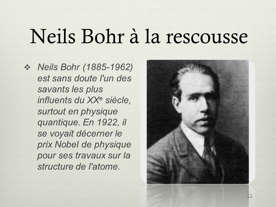 Neils Bohr à la rescousse