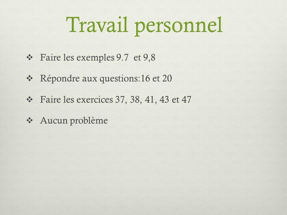 Travail personnel Faire les exemples 9.7 et 9,8
