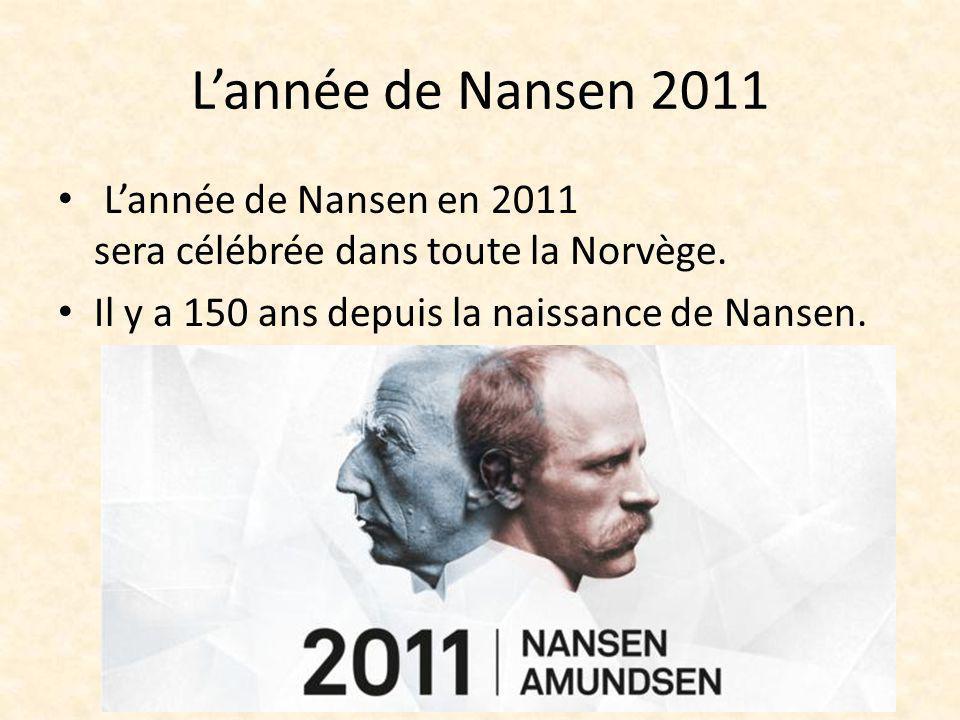 L'année de Nansen 2011 L'année de Nansen en 2011 sera célébrée dans toute la Norvège.