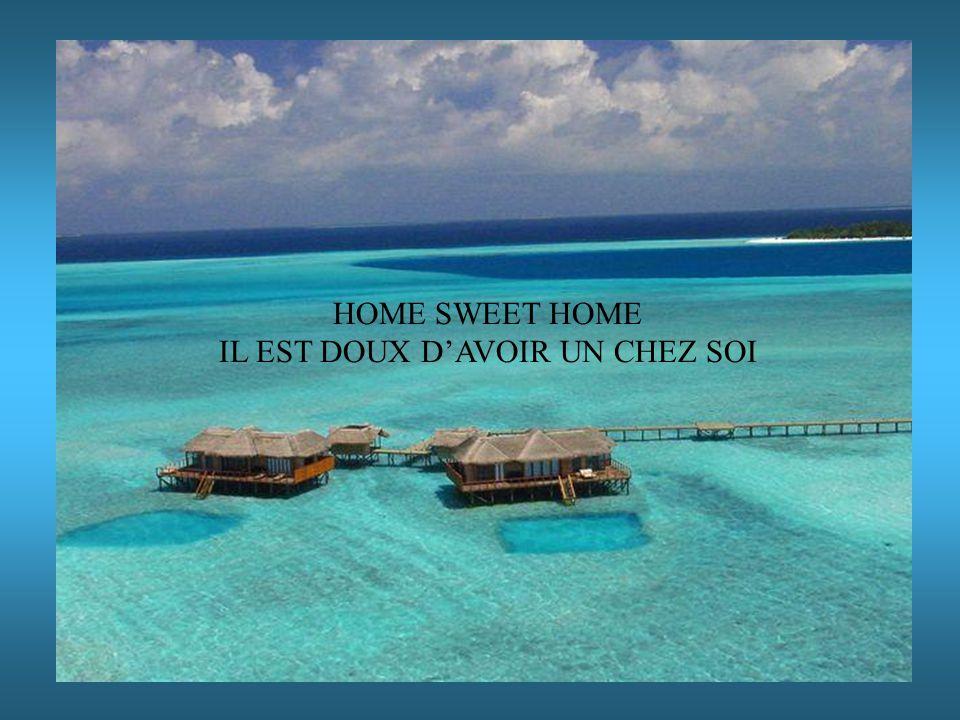HOME SWEET HOME IL EST DOUX D'AVOIR UN CHEZ SOI