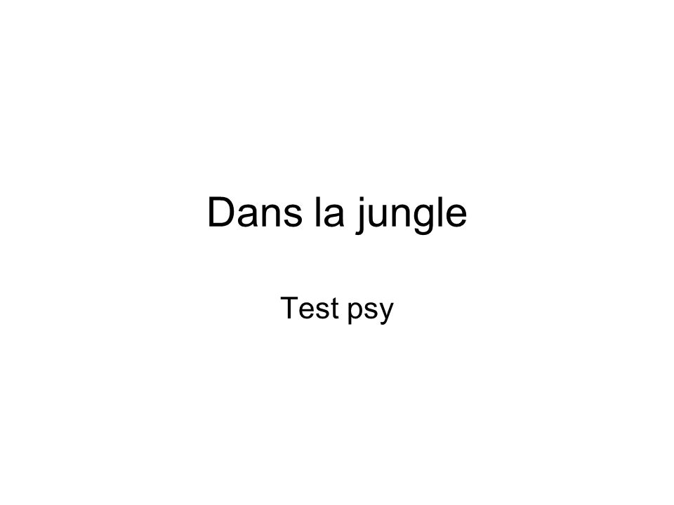 Dans la jungle Test psy