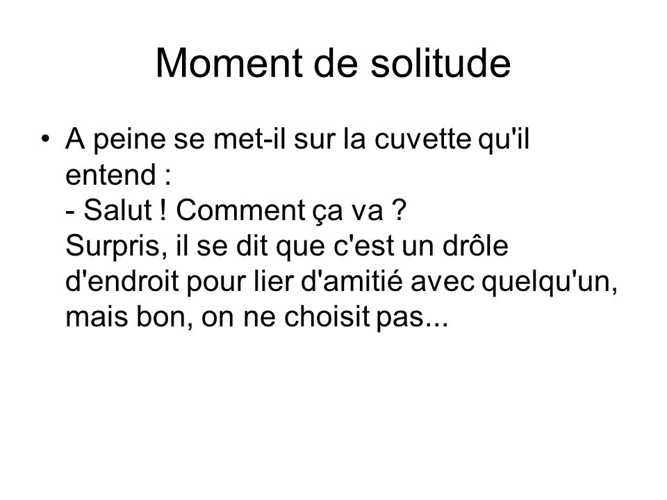 Moment de solitude