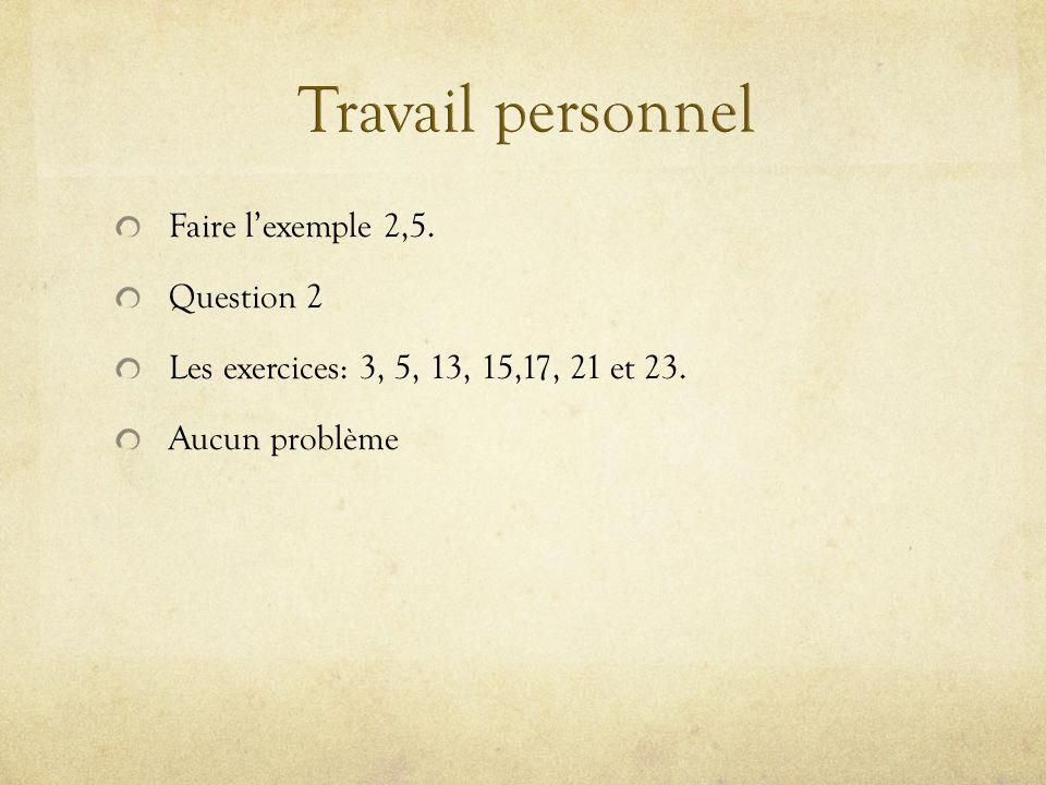 Travail personnel Faire l'exemple 2,5. Question 2
