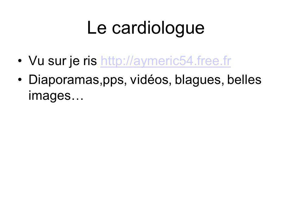 Le cardiologue Vu sur je ris http://aymeric54.free.fr