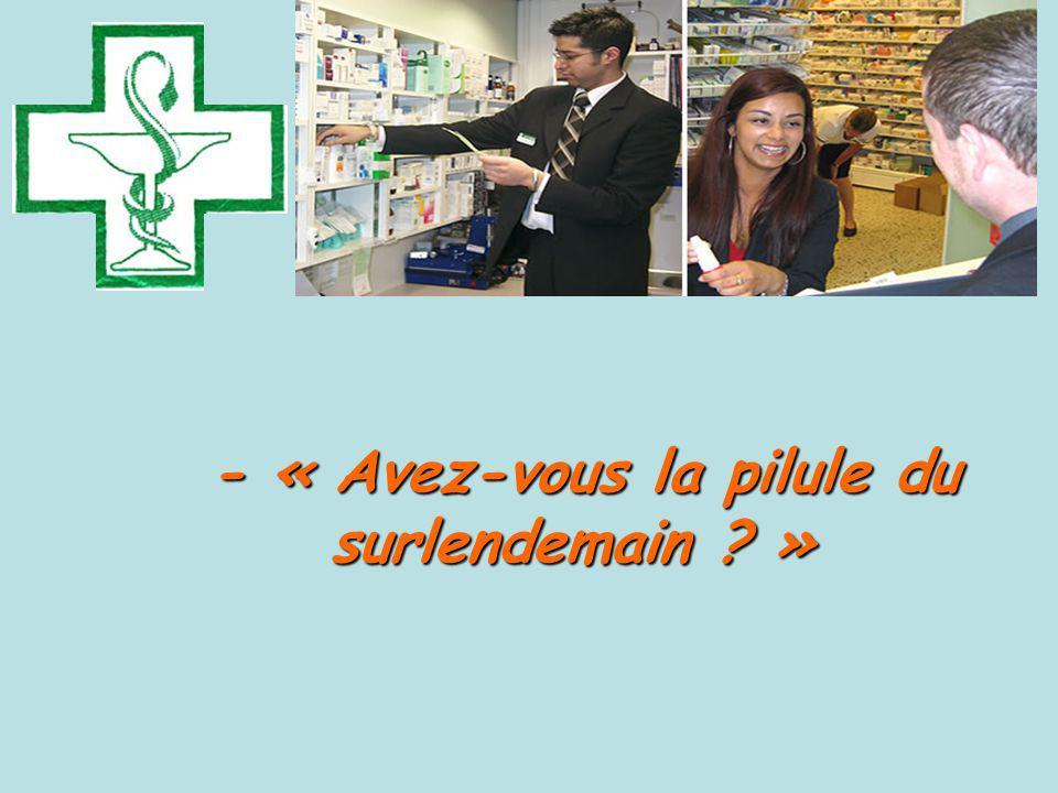 - « Avez-vous la pilule du surlendemain »