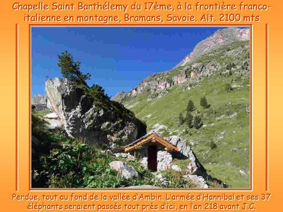 Chapelle Saint Barthélemy du 17ème, à la frontière franco-italienne en montagne, Bramans, Savoie. Alt. 2100 mts