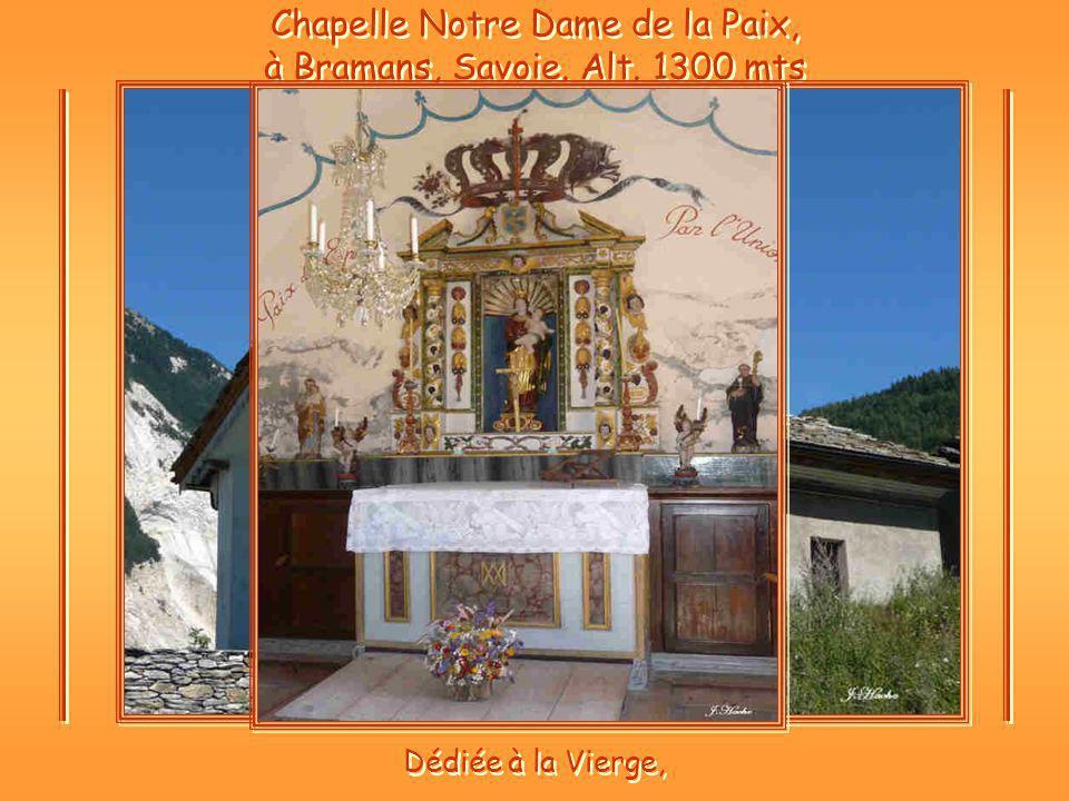 Chapelle Notre Dame de la Paix, à Bramans, Savoie. Alt. 1300 mts