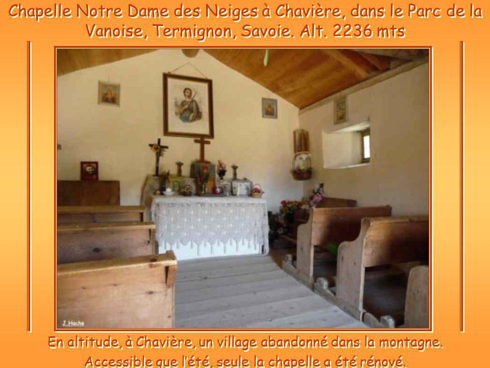 Chapelle Notre Dame des Neiges à Chavière, dans le Parc de la Vanoise, Termignon, Savoie. Alt. 2236 mts