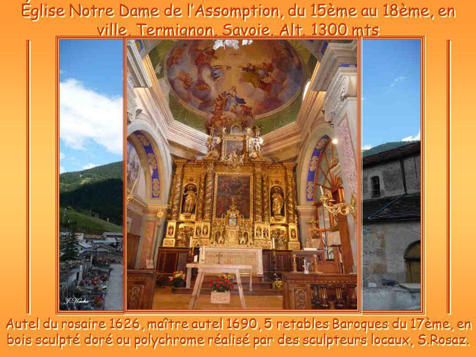 Église Notre Dame de l'Assomption, du 15ème au 18ème, en ville, Termignon, Savoie. Alt. 1300 mts
