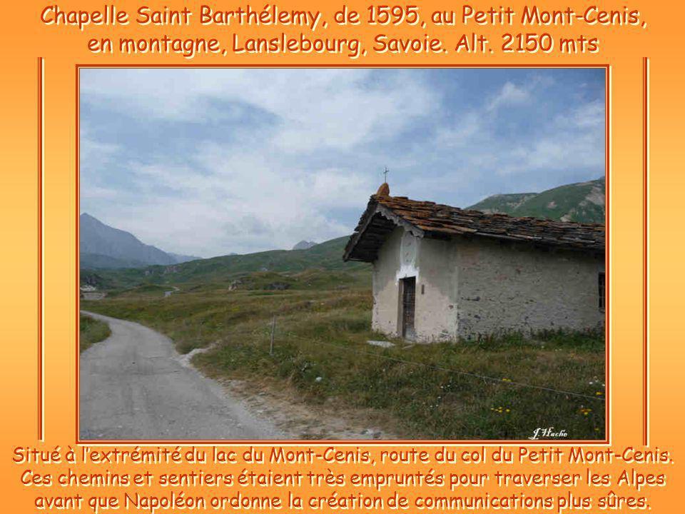 Chapelle Saint Barthélemy, de 1595, au Petit Mont-Cenis, en montagne, Lanslebourg, Savoie. Alt. 2150 mts