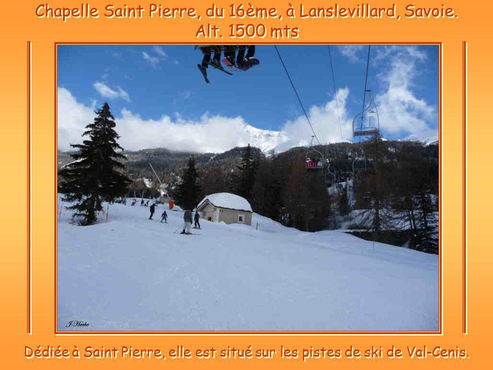 Chapelle Saint Pierre, du 16ème, à Lanslevillard, Savoie. Alt. 1500 mts