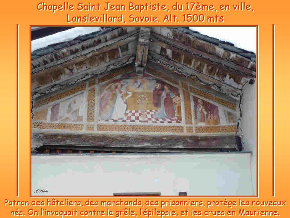 Chapelle Saint Jean Baptiste, du 17ème, en ville, Lanslevillard, Savoie. Alt. 1500 mts