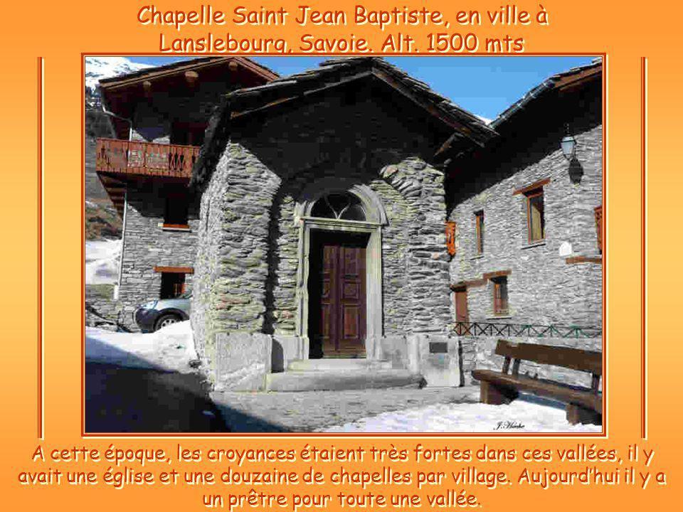 Chapelle Saint Jean Baptiste, en ville à Lanslebourg, Savoie. Alt