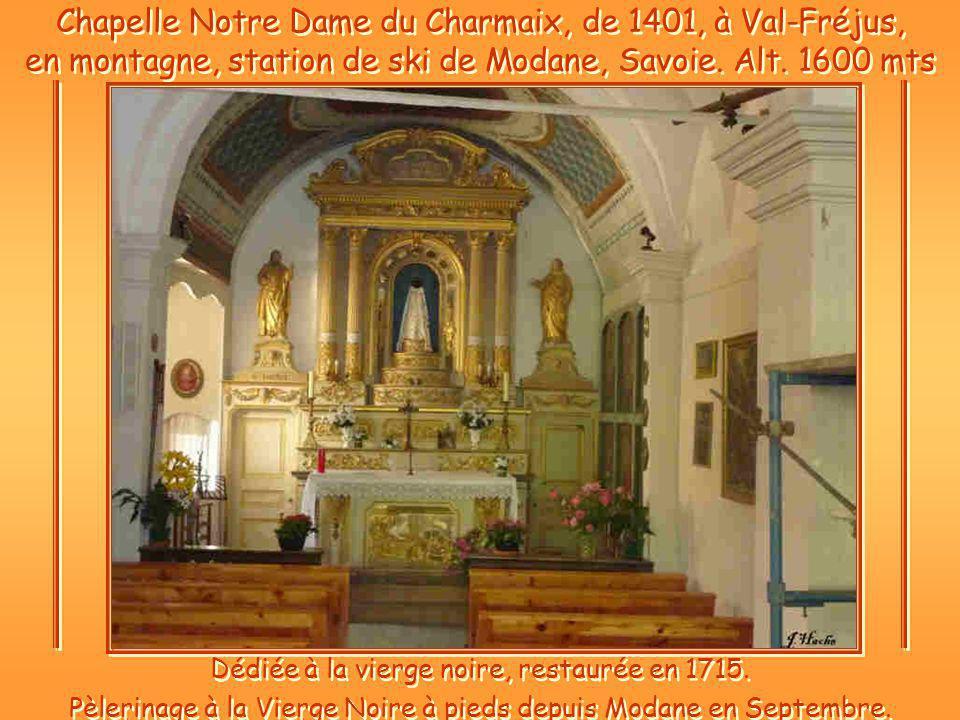 Chapelle Notre Dame du Charmaix, de 1401, à Val-Fréjus, en montagne, station de ski de Modane, Savoie. Alt. 1600 mts