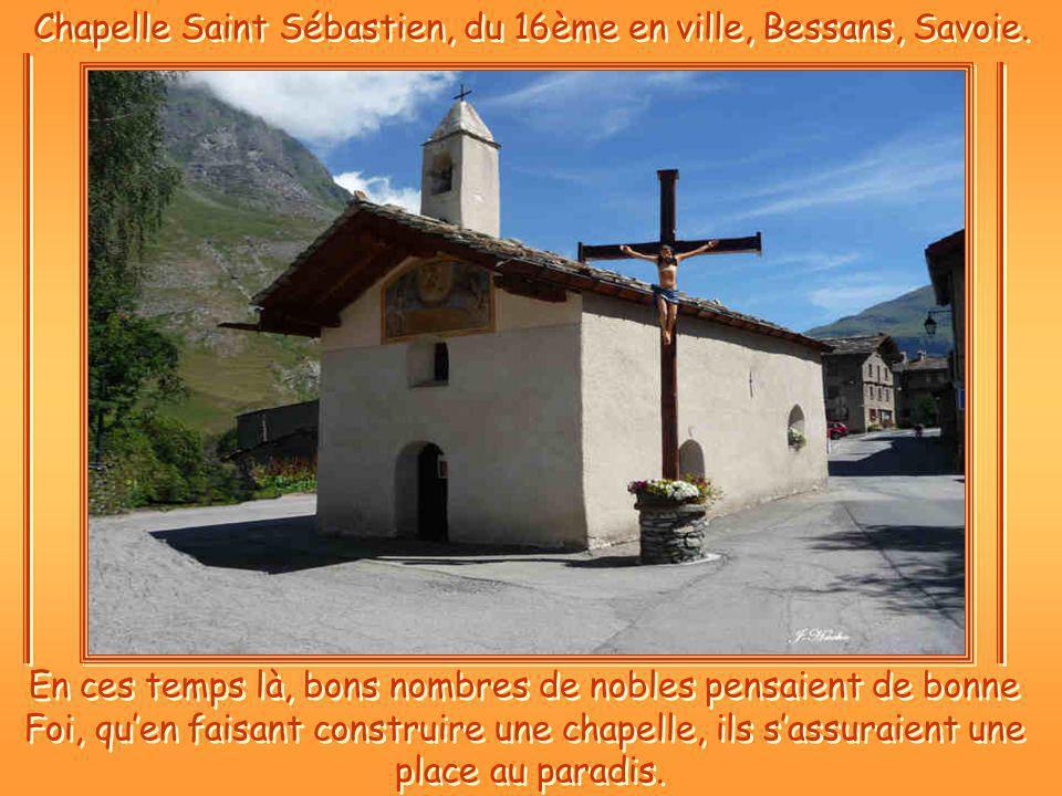 Chapelle Saint Sébastien, du 16ème en ville, Bessans, Savoie.