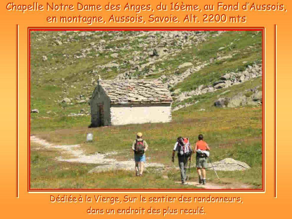 Chapelle Notre Dame des Anges, du 16ème, au Fond d'Aussois, en montagne, Aussois, Savoie. Alt. 2200 mts
