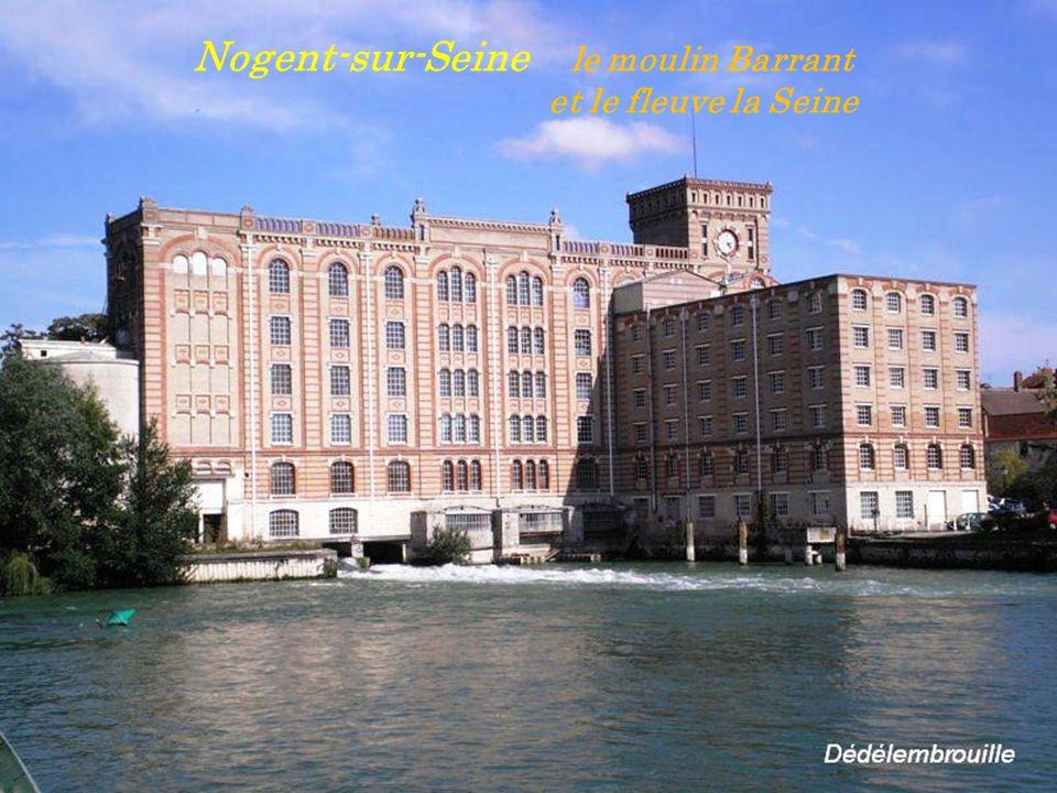 Nogent-sur-Seine le moulin Barrant . et le fleuve la Seine