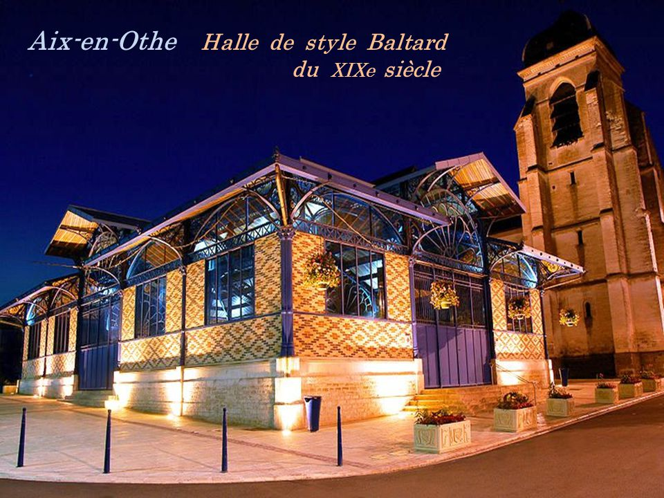 Aix-en-Othe Halle de style Baltard . du XIXe siècle