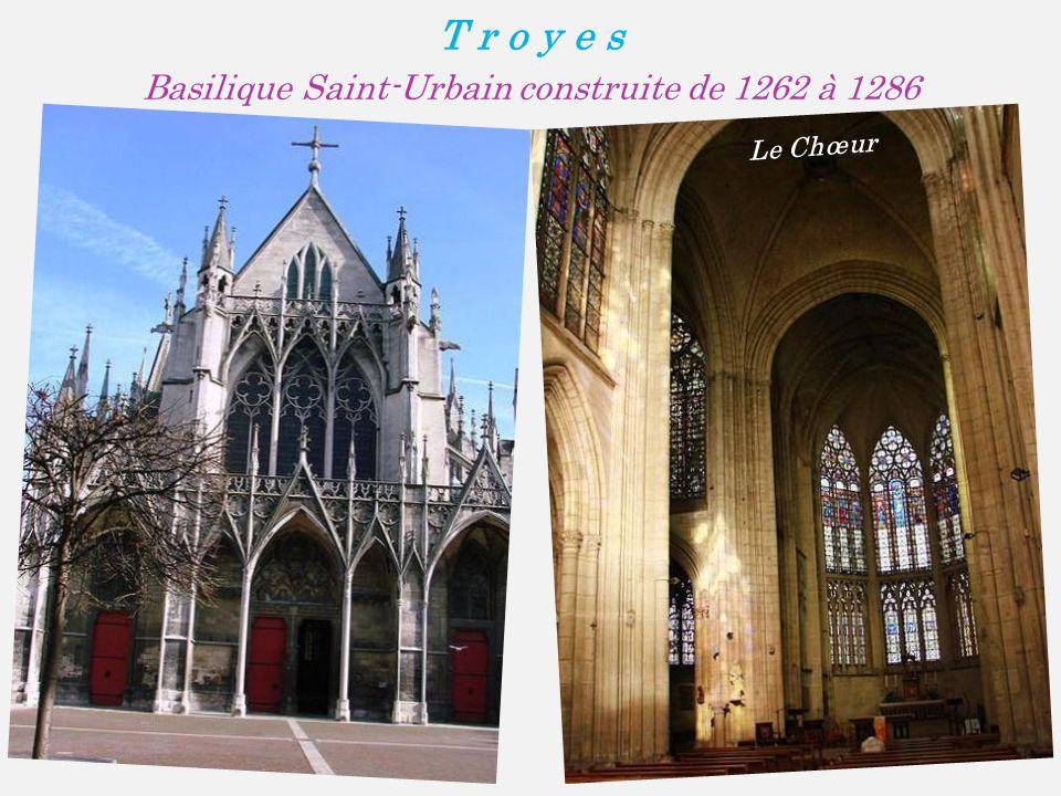T r o y e s Basilique Saint-Urbain construite de 1262 à 1286