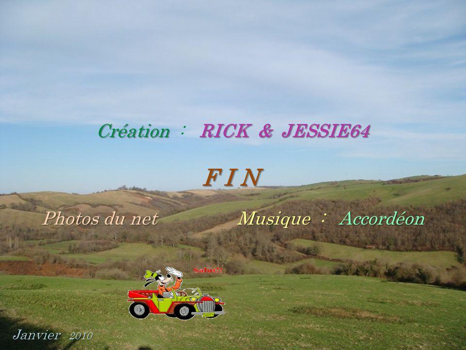 F I N Création : RICK & JESSIE64 Photos du net Musique : Accordéon .