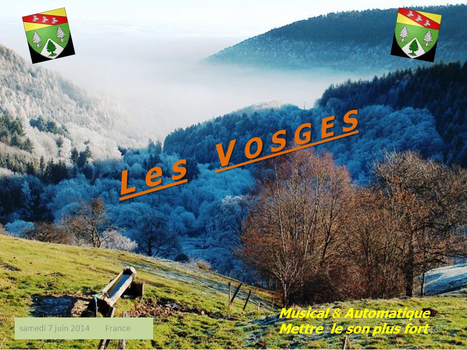 L e s V O S G E S Musical & Automatique Mettre le son plus fort