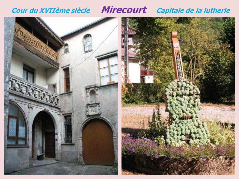Cour du XVIIème siècle Mirecourt Capitale de la lutherie
