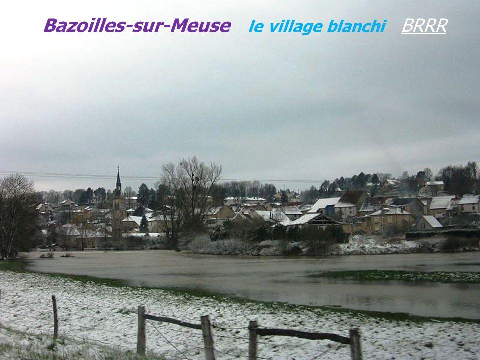 Bazoilles-sur-Meuse le village blanchi BRRR