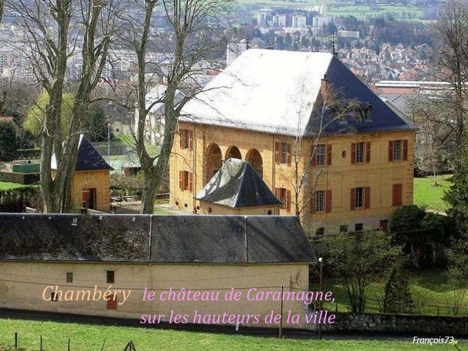 Chambéry le château de Caramagne, . sur les hauteurs de la ville